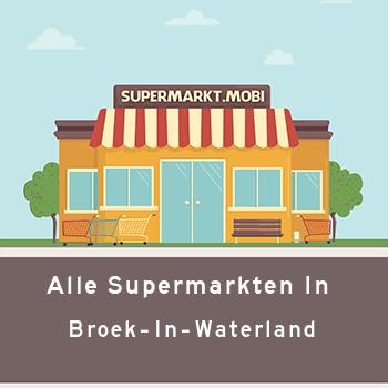 Supermarkt Broek in Waterland